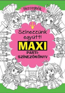 Rasa Dagiené - Maxi parti-színező - Hercegnők ***