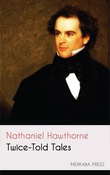 Nathaniel Hawthorne - Twice-Told Tales [eKönyv: epub, mobi]