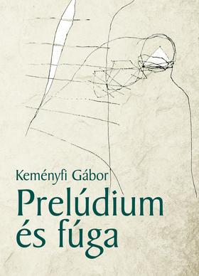 Keményfi Gábor - Prelúdium és fúga