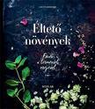 Lisette Kreischer - Éltető növények - Főzés a természet erejével