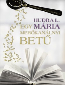 Hudra L. Mária - Egy merőkanálnyi betű [eKönyv: epub, mobi]