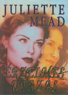 Mead, Juliette - Érzelmes utazás [antikvár]