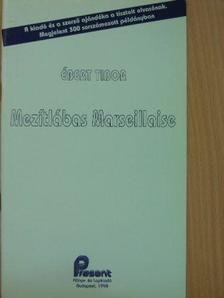 Ébert Tibor - Mezítlábas Marseillaise [antikvár]