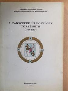 Czimber Gyula - A tanszékek és egységek története (1954-1993) [antikvár]