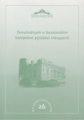 Mérő Katalin - Tanulmányok a bankszektor középtávú fejlődési irányairól [antikvár]