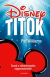 Pat Williams - A Disney-titok [eKönyv: epub, mobi]