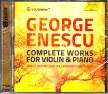 ENESCU GEORGE - COMPLETE WORKS FOR VIOLIN C PIANO 2CD REMUS AZOITEI, EDUARD STAN