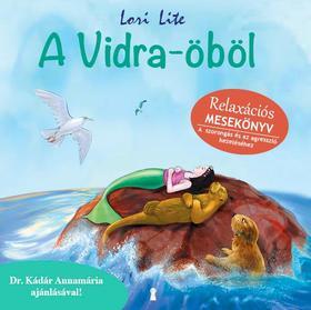 Lori Lite - A Vidra-öböl - Relaxációs mesekönyv