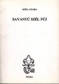 Kósa Csaba - Savanyú szél fúj [antikvár]