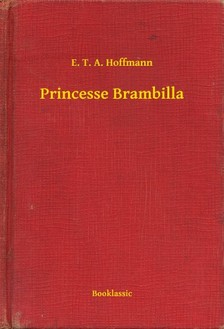 E. T. A. Hoffmann - Princesse Brambilla [eKönyv: epub, mobi]