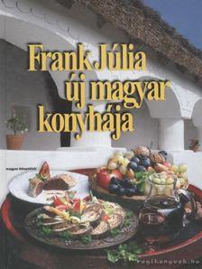 Frank Júlia - Frank Júlia új magyar konyhája [antikvár]