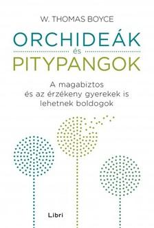 Boyce, W. Thomas - Orchideák és pitypangok [eKönyv: epub, mobi]