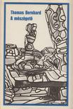 Thomas Bernhard - A mészégető [antikvár]
