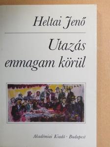 Heltai Jenő - Utazás enmagam körül [antikvár]