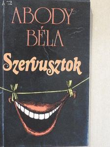 Abody Béla - Szervusztok [antikvár]