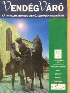 Bárdos István - Látnivalók Borsod-Abaúj-Zemplén megyében [antikvár]