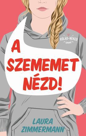 Laura Zimmerman - A szememet nézd!