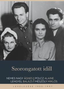 Nemes Nagy Ágnes-Lengyel Balázs-Polcz Alaine-Mészöly Miklós - Szorongatott idill