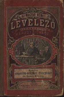 Karády Ignácz (szerkesztő) - Legujabb magyar-német levelező és üzleti tanácsadó [antikvár]