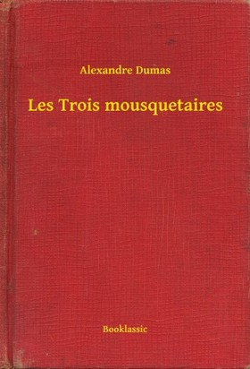 Alexandre DUMAS - Les Trois mousquetaires [eKönyv: epub, mobi]