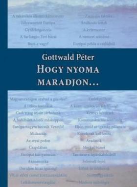 Dr. Gottwald Péter - Hogy nyoma maradjon.....