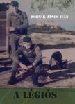 DOBNIK JÁNOS IVÁN - A légiós. Bűnös vagy ártatlan. Maffia történet [eKönyv: epub, mobi, pdf]