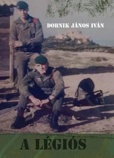 DOBNIK JÁNOS IVÁN - A légiós. Bűnös vagy ártatlan. Maffia történet [eKönyv: pdf, epub, mobi]