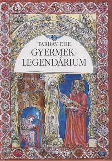Tarbay Ede - Gyermek-legendárium [antikvár]