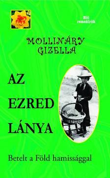 MOLLINÁRY GIZELLA - Az ezred lánya- Betelt a Föld hamissággal