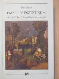 Éles Csaba - Ember és esztétikum [antikvár]