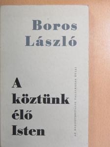 Boros László - A köztünk élő Isten [antikvár]