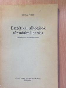 Józsa Péter - Esztétikai alkotások társadalmi hatása [antikvár]