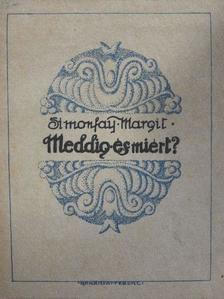 Simonfay Margit - Meddig és miért? [antikvár]