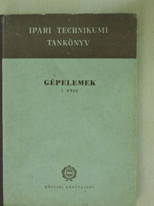 Bálint Gábor - Gépelemek I. [antikvár]