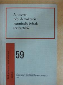 Baranyi Béla - A magyar népi demokrácia harmincöt évének történetéből [antikvár]