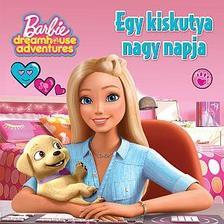 Barbie Dreamhouse Adventures - Egy kiskutya nagy napja