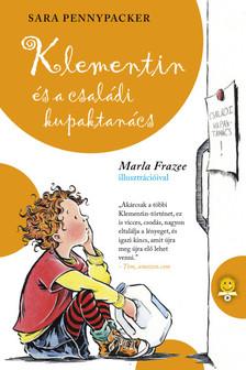 Sara Pennypacker-Marla Frazee - Klementin és a családi kupaktanács (Klementin viszontagságai 5.)