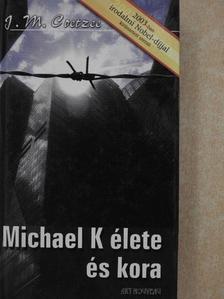 J. M. Coetzee - Michael K élete és kora [antikvár]