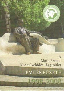 Kapus Béláné (szerk.) - A Móra Ferenc Közművelődési Egyesület emlékfüzete 1998-2008 [antikvár]