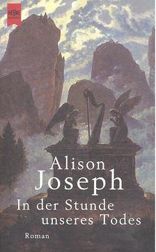 JOSEPH, ALISON - In der Stunde unseres Todes [antikvár]