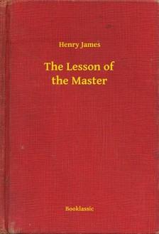 Henry James - The Lesson of the Master [eKönyv: epub, mobi]