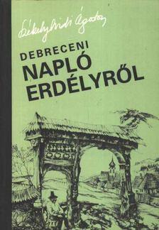 Székelyhidi Ágoston - Debreceni napló Erdélyről [antikvár]