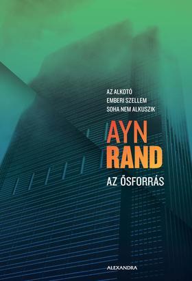 Ayn Rand - Az ősforrás