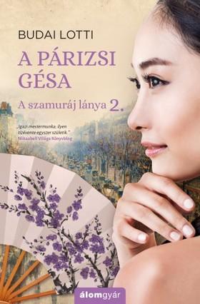 Budai Lotti - A párizsi gésa - A szamuráj lánya 2 [eKönyv: epub, mobi]