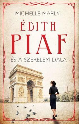 Michelle Marly - Édith Piaf és a szerelem dala