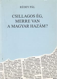 Rédey Pál - Csillagos ég, merre van a magyar hazám? [antikvár]