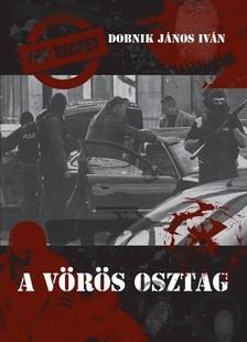 DOBNIK JÁNOS IVÁN - A vörös osztag [eKönyv: pdf, epub, mobi]