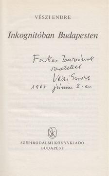 Vészi Endre - Inkognitóban Budapesten (dedikált) [antikvár]