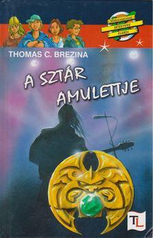 Thomas C. Brezina - A sztár amulettje [antikvár]