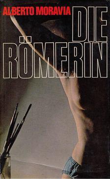 Alberto Moravia - Die Römerin [antikvár]